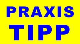 Praxis Tipp